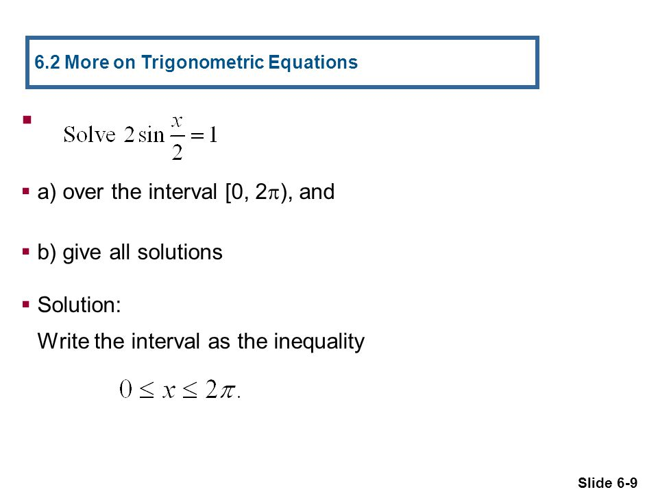 a) over the interval [0, 2), and b) give all solutions Solution: